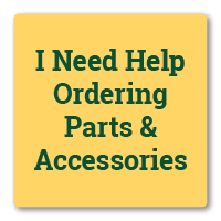 If you need help ordering parts and accessories, click here